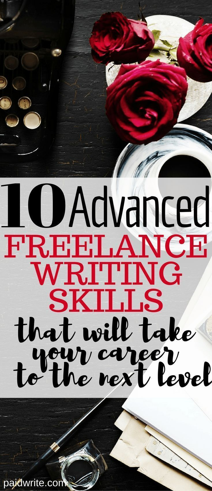 10 advanced freelance writing skills that will