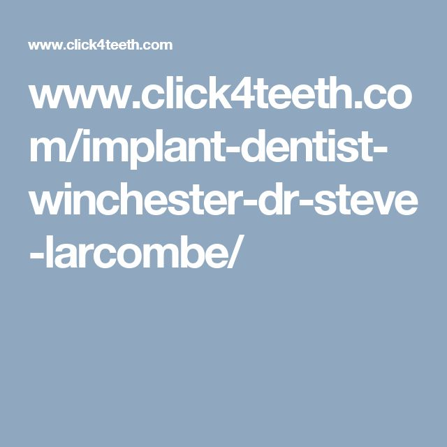 www.click4teeth.com/implant-dentist-winchester-dr-steve-larcombe/
