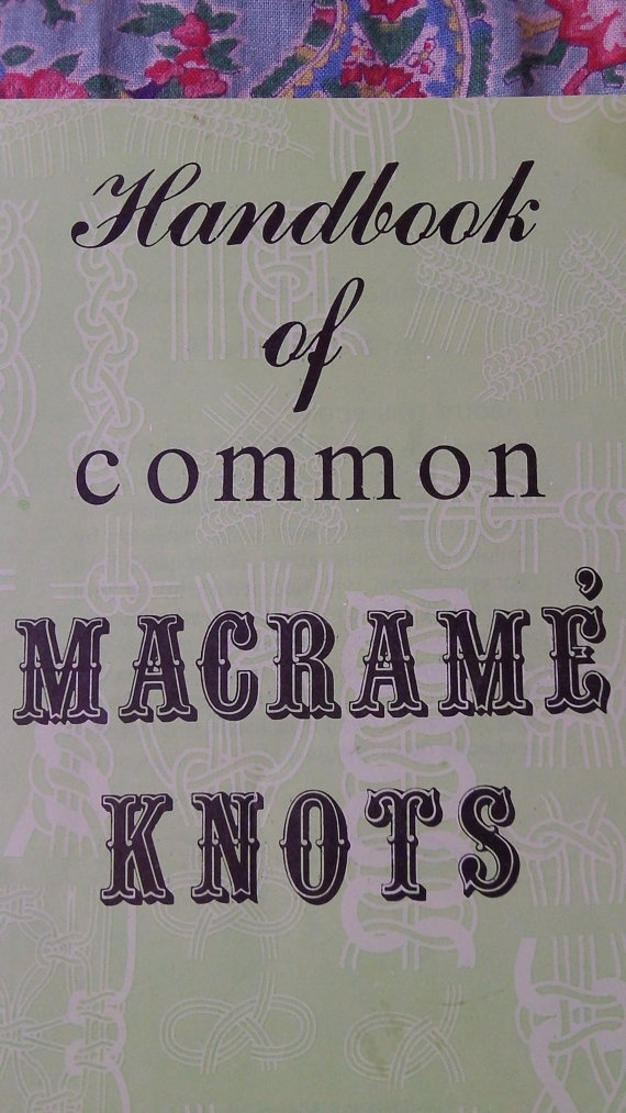 Handbook of Common Macrame Knots  great and by Gladyswasagirl, $6.00