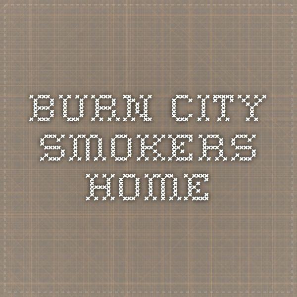 burn city smokers - Home