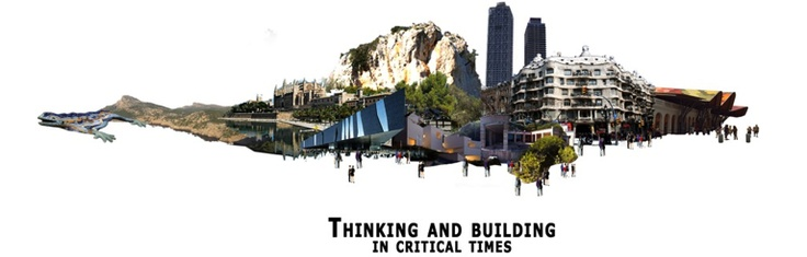 "Workshop ""Thinking and Building in critical times"", by Escuela Técnica Superior de Arquitectura de Barcelona"