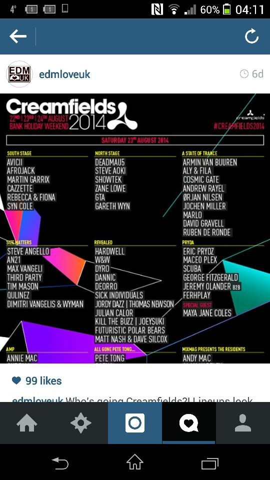 Creamfields August Bank Holiday Weekend 2014 UK. This must be one of the best line ups you will ever see at an EDM music festival. (Saturday line up). Check it out and drool lol! #creamfields #uk #august #edm #rave #rage #party #plur #trance #housemusic #yolo #vegas #tokyo #london #melbourne #dj #potd #hardwell #edc #umf #tomorrowland #love #like #happy #smile #deadmau5 #steveaoki #avicii #showtek #afrojack #martingarrix #steveangello #arminvanbuuren
