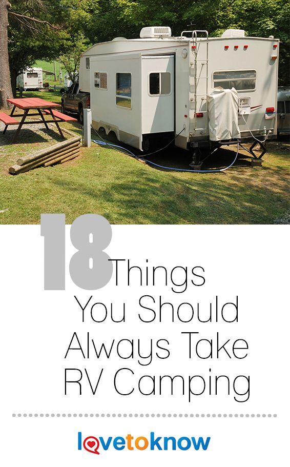 Before leaving for an outdoor adventure, be sure that your travel trailer or motor home is packed with all the camping supplies that you're likely to need to have an enjoyable trip!   18 Things You Should Always Take RV Camping from #LoveToKnow