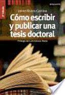 Rivera Camino, J. Cómo escribir y publicar una tesis doctoral. Madrid: ESIC, 2014. (Divulgación) #bibliotecaugr #tfg #tesis #ugr Disponible en: http://bencore.ugr.es/iii/encore/record/C__Rb2407682__SBUG%20TFG__P0%2C1__Orightresult__X3?lang=spi&suite=pearl