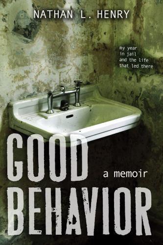 Good Behavior: Henry, Nathan L. : 9781599904719