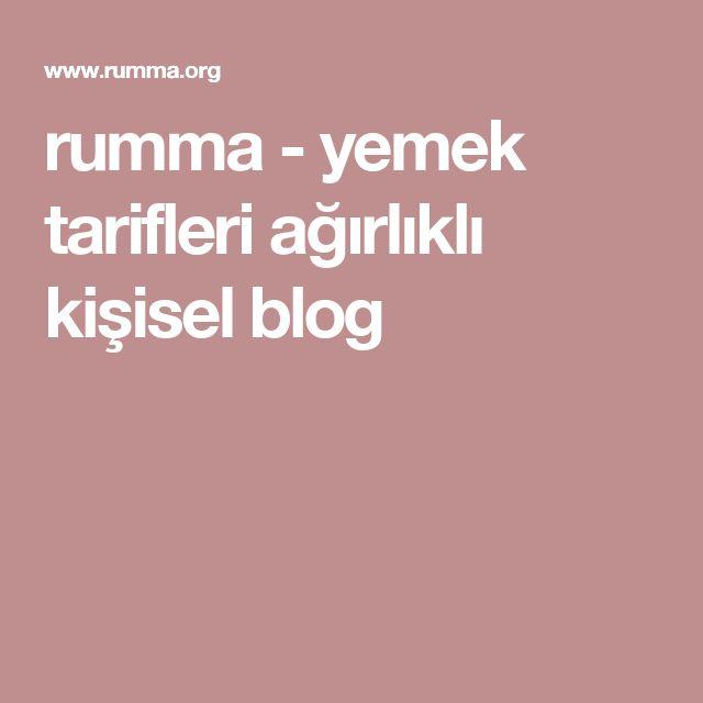 rumma - yemek tarifleri ağırlıklı kişisel blog