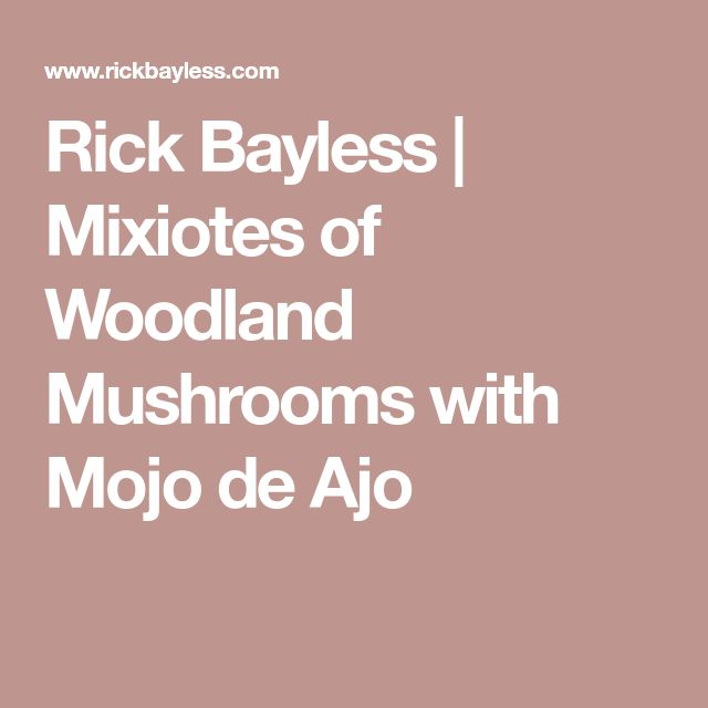 Rick Bayless | Mixiotes of Woodland Mushrooms with Mojo de Ajo