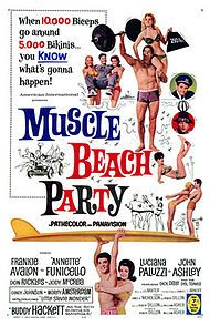 Muscle Beach Party. Frankie Avalon, Annette Funicello, Luciana Paluzzi, John Ashley, Don Rickles, Morey Amsterdam, Stevie Wonder. Directed by William Asher. 1964