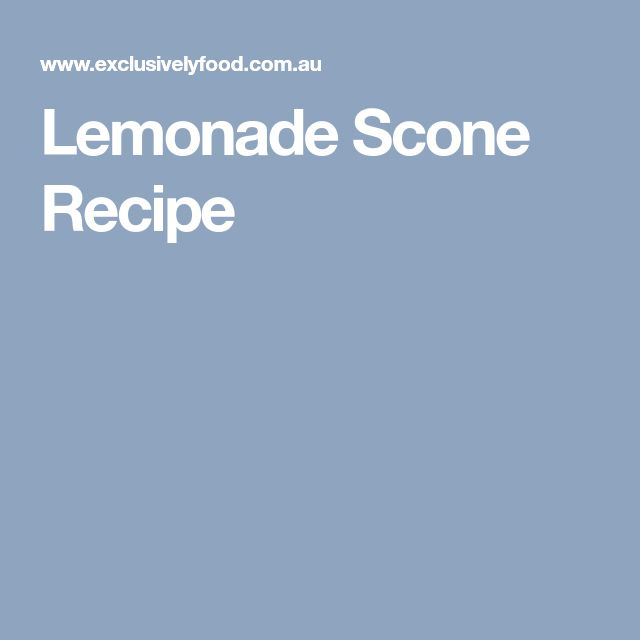 Lemonade Scone Recipe