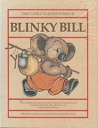 Blinky Bill is an anthropomorphic koala and children's fictional character created by NZ-born Australian author Dorothy Wall. The character of Blinky first appeared in Brooke Nicholls' 1933 book, Jacko - the Broadcasting Kookaburra, which was illustrated by Wall. The books are considered quintessential Australian children's classics, and have never been out of print in Australia.
