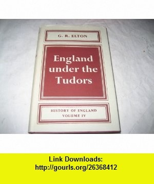 England Under the Tudors G R Elton ,   ,  , ASIN: B000S567WC , tutorials , pdf , ebook , torrent , downloads , rapidshare , filesonic , hotfile , megaupload , fileserve