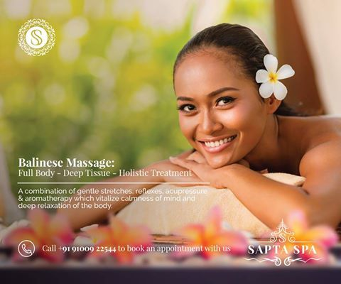 Balinese Massage: Full Body - Deep Tissue - Holistic Treatment  A combination of gentle stretches, reflexes, acupressure & aromatherapy which vitalize calmness of mind anddeep relaxation of the body.   Get it at Sapta Spa, book an appointment with us: Call +91 91009 22544