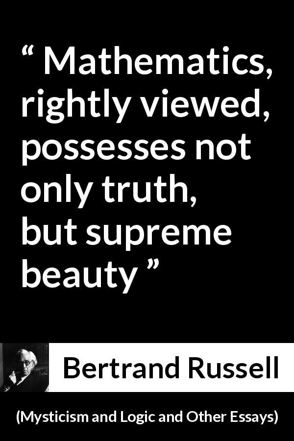 Bertrand Russell About Truth Mysticism And Logic And Other Essays 1910 Math Quotes Reality Quotes Bertrand