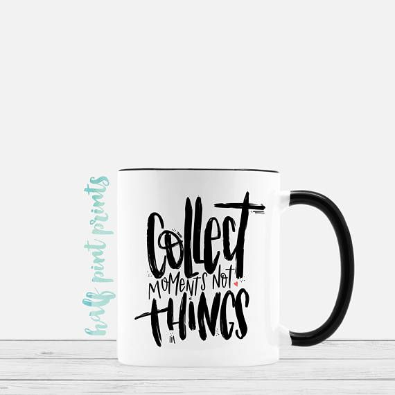 Collect Moments Not Things Hand Lettered Black & White Half Pint Prints