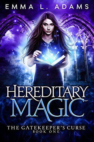 La magie héréditaire (Le livre de The Gatekeeper, numéro 1) par Emma L. Adams   – Books!!