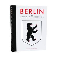 Berlin : en annorlunda reseguide (inbunden)