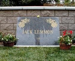 Jack Lemmon~Birth: 	Feb. 8, 1925 Newton Middlesex County Massachusetts, USA~ Death:  Jun. 27, 2001Los Angeles Los Angeles County California, USA~ Cause of death: Cancer ~Burial: Westwood Memorial Park Los Angeles Los Angeles County California, USA Plot: Chapel Garden Estate, B-6 Humorous Headstone:Inscription: In