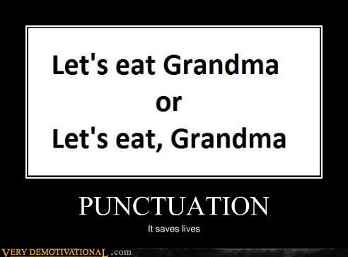 : 0Laugh, Life, Quotes, Saving Living, Demotivational Posters, Funny, Punctuation Saving, True Stories, Grammar