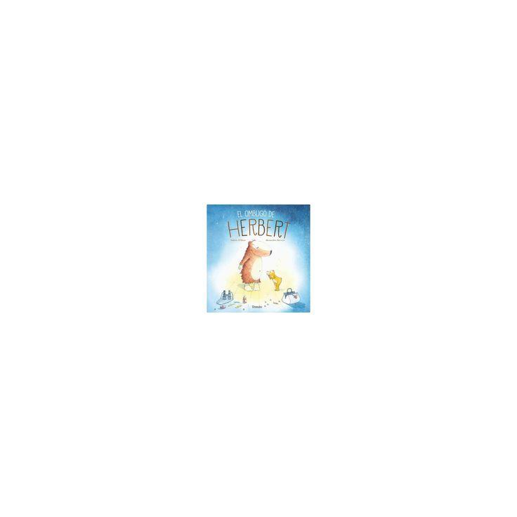El ombligo de Herbert / Herbert's Belly Button (Hardcover) (Valerie D'heur)