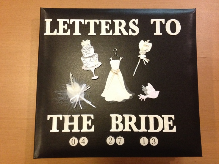 Letters To The Bride. Created From Blank Scrapbook