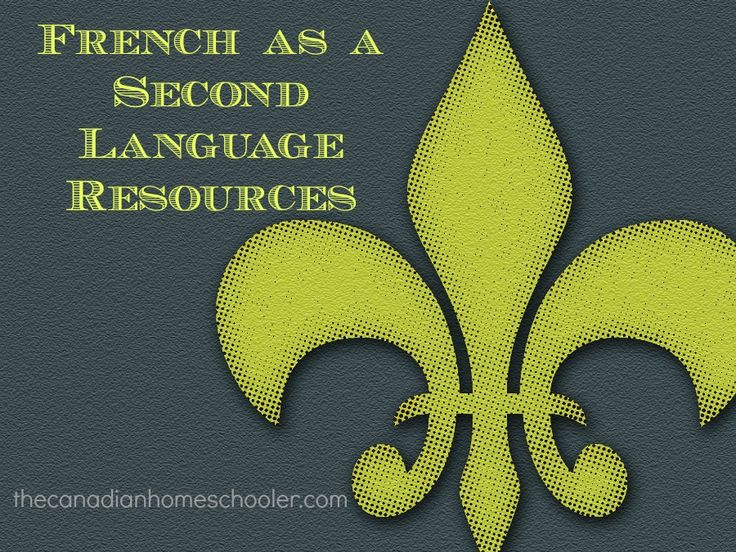 French as a Second Language Resources http://thecanadianhomeschooler.com/2011/09/french-as-a-second-language-resources/