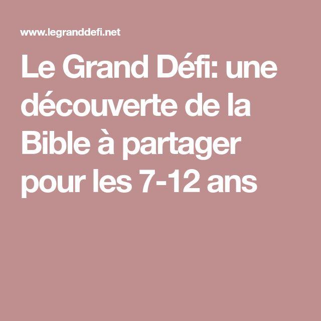 Le Grand Défi: une découverte de la Bible à partager pour les 7-12 ans