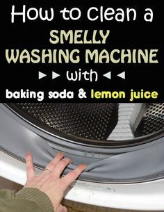 How to clean a smelly washing machine with baking soda and lemon juice