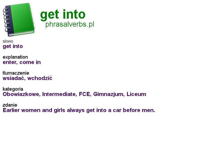 #phrasalverbs.pl, word: #get into, explanation: enter, come in, translation: wsiadać, wchodzić