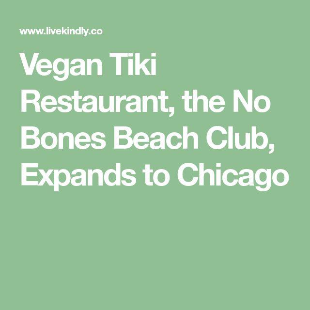 Vegan Tiki Restaurant, the No Bones Beach Club, Expands to Chicago