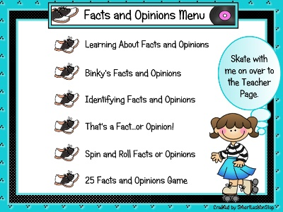 Fact And Opinion    Grab your blue suede shoes and let's head back to the 50's. Students will learn all about determining whether statements are facts ore opinions in this 50's themed lesson. This file includes 15 content pages, a fact and opinion reading response activity (with a PDF of the reading response page included), a link to an online activity, an interactive SMART Board activity, and a fun facts and opinions game.
