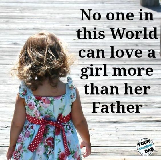 Father and Daughter love. Quote. Awesome