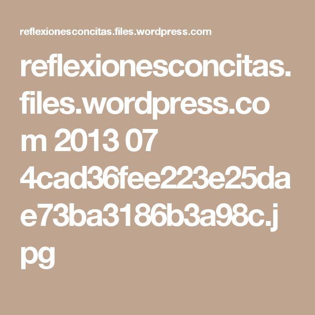 reflexionesconcitas.files.wordpress.com 2013 07 4cad36fee223e25dae73ba3186b3a98c.jpg