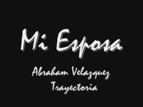 ▶ Mi esposa - Abraham Velazquez - YouTube