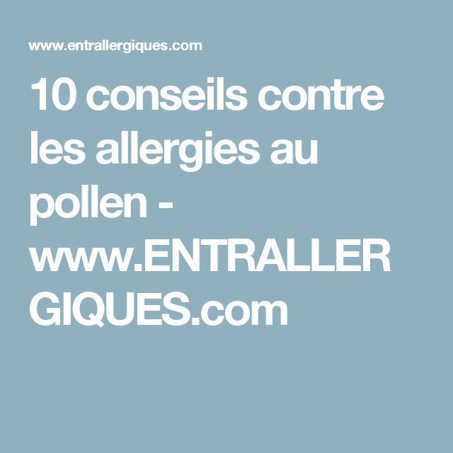 10 conseils contre les allergies au pollen - www.ENTRALLERGIQUES.com