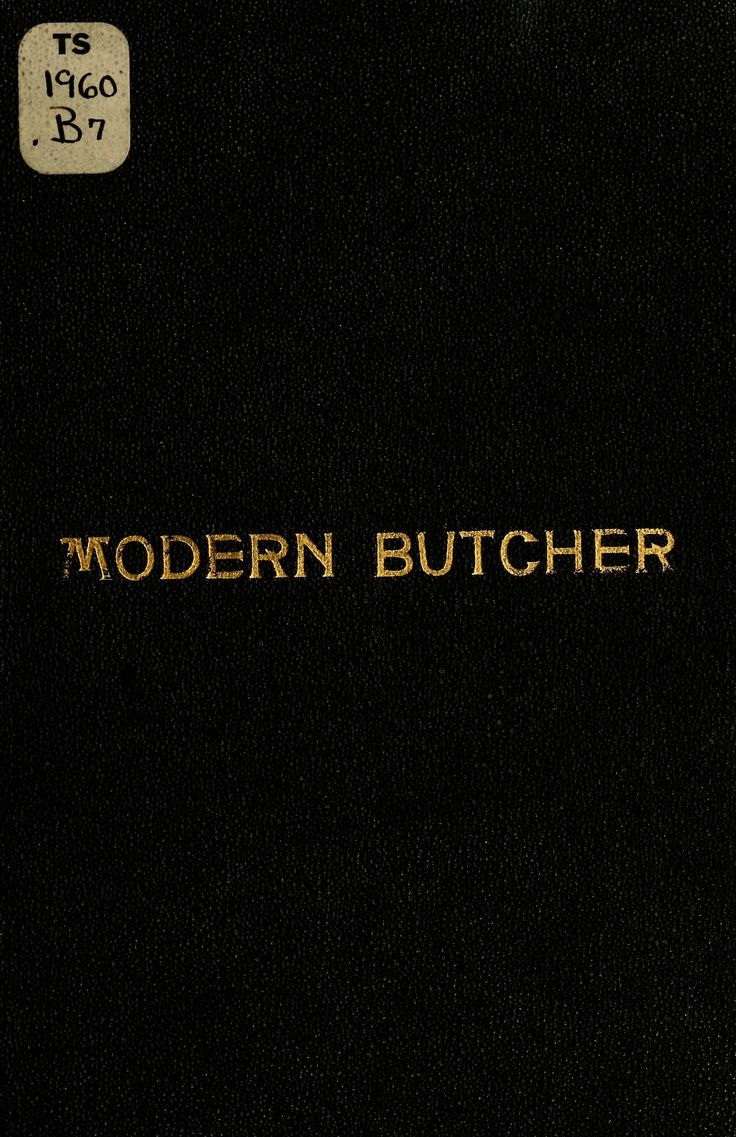 """Modern Butcher"" 1906 Vintage cookbooks, Secret to"