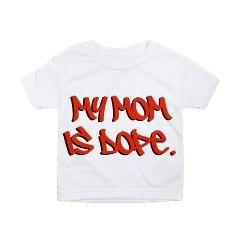 dopemom toddler all over print t-shirt > $21.99US > babybitbyte (cafepress.com/babybitbyte) #babybitbyte #cafepress #nerd #geek #urban #slang #dope #yo #lol #humor #mothersday #mom #mommy #mum #ma #mama #moms #mummy