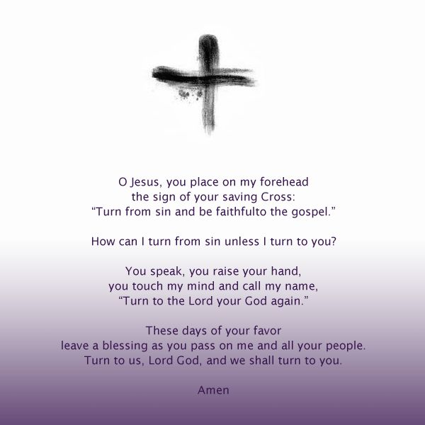 Ash Wednesday Prayer, Lent, Ashes, Lenten Season  Face Forward Columbus