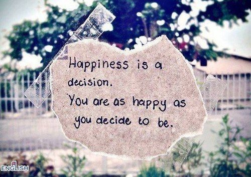 Happiness is a decision life quotes quotes quote happy happiness tumblr happy quotes life tumblr quotes
