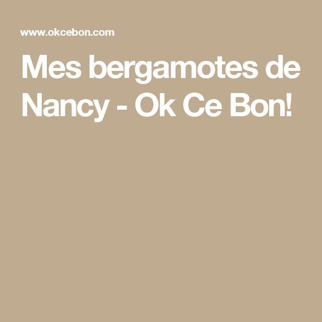 Mes bergamotes de Nancy - Ok Ce Bon!