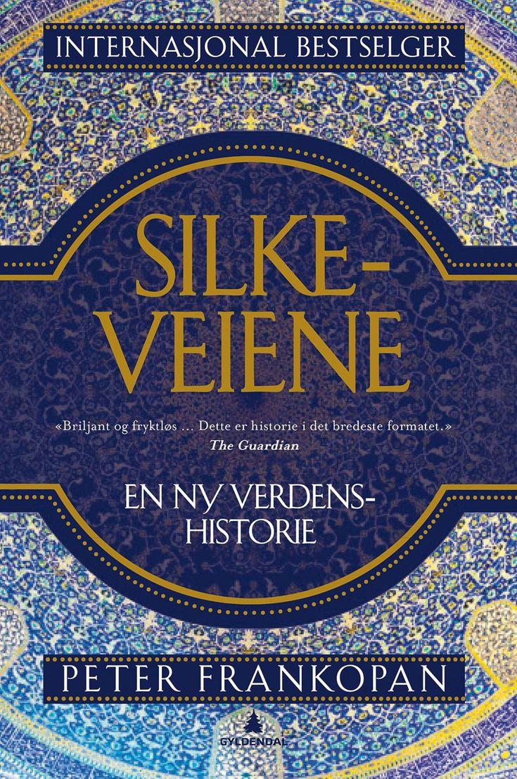 Silkeveiene - Peter Frankopan Gunnar Nyquist