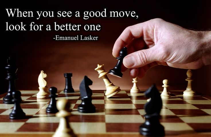 This is so true. Always go for the best move of the many available choices.