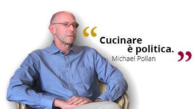 Cucinare è Politica. #MichaelPollan #cibo #politica