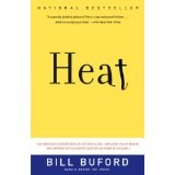 Heat: An Amateur's Adventures as Kitchen Slave, Line Cook, Pasta-Maker, and Apprentice to a Dante-Quoting Butcher in Tuscany (Paperback)By Bill Buford