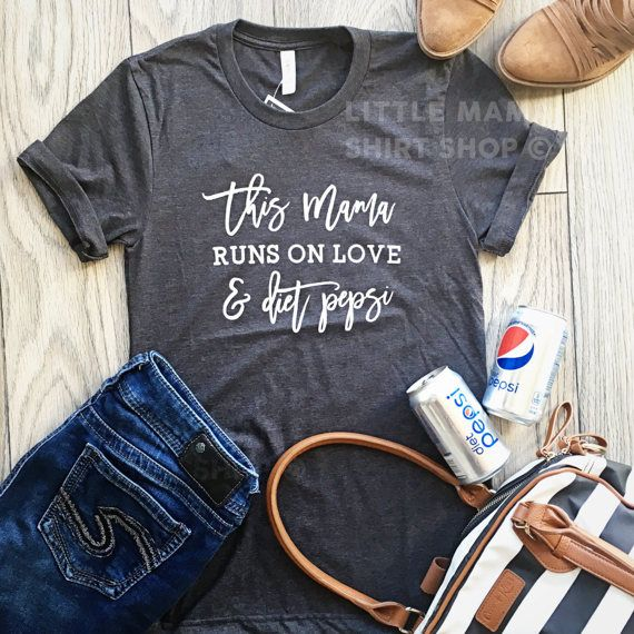 This Mama Runs on Love and Diet Pepsi ©  by LittleMamaShirtShop
