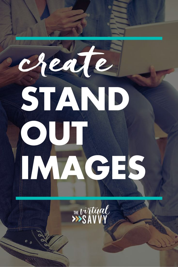 Create Stand Out Images