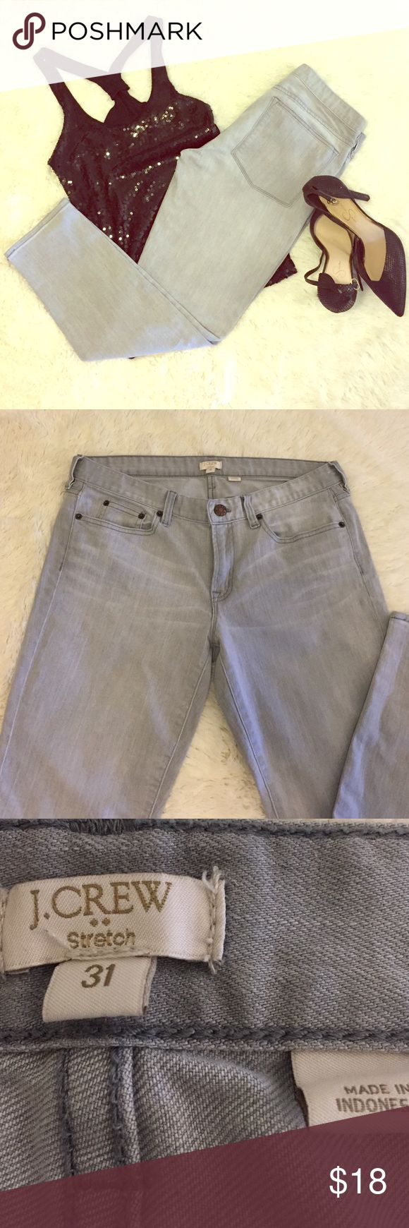 J Crew Stretch Jeans Gray Stretch Jeans.  Good Condition. No Tears or Stains. Super Cute.  Inseam 28 in. J. Crew Jeans Ankle & Cropped