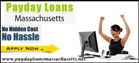 Payday Loans Massachusetts- Easy Cash for all Type of Fiscal Hurdles