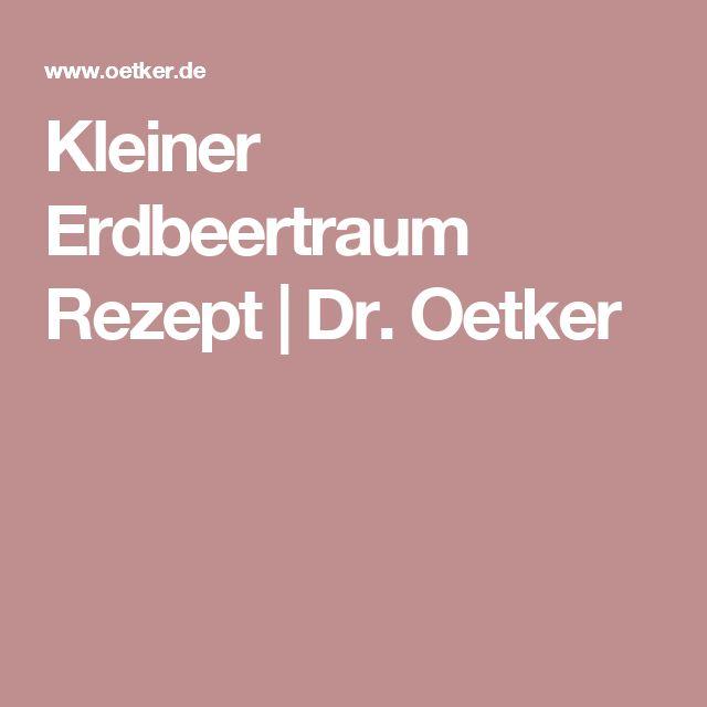 Kleiner Erdbeertraum Rezept | Dr. Oetker