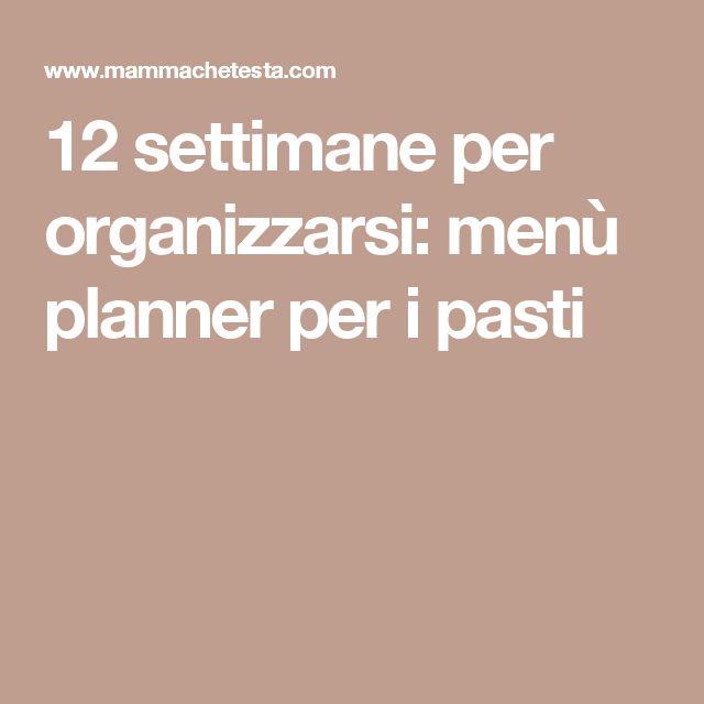 12 settimane per organizzarsi: menù planner per i pasti