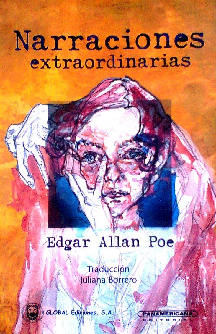 Narraciones extraordinarias, by Edgar Allan Poe. La mía (bueno, la que le quité a mi hermano mayor) la tengo siempre en mi mesita de noche o bajo mi almohada. <3 Must have.